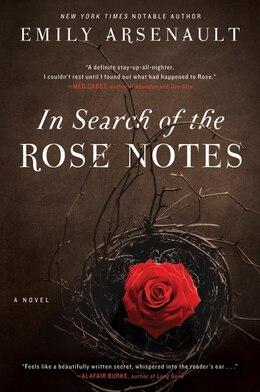 Book In Search Of The Rose Notes: A Novel by Emily Arsenault