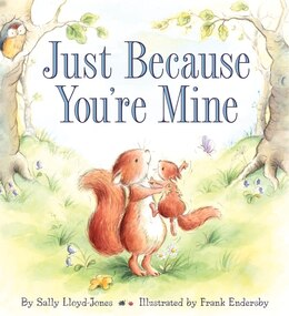 Book Just Because You're Mine by Sally Lloyd-Jones