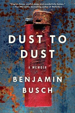 Book Dust To Dust: A Memoir by Benjamin Busch
