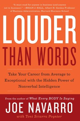 Book Louder Than Words: Take Your Career from Average to Exceptional with the Hidden Power of Nonverbal… by Joe Navarro