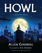 Howl: A Graphic Novel: A Graphic Novel