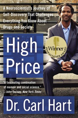 Book High Price: A Neuroscientist's Journey of Self-Discovery That Challenges Everything You Know About… by Carl Hart