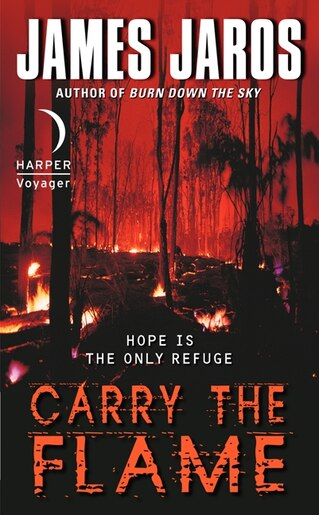 Carry The Flame by James Jaros