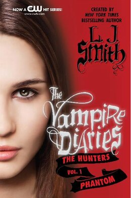 Book The Vampire Diaries: The Hunters: Phantom: The Hunters: Phantom by L. J. Smith