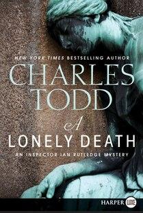 A Lonely Death Lp: An Inspector Ian Rutledge Mystery