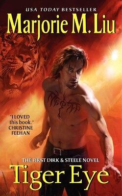 Book Tiger Eye: The First Dirk & Steele Novel by Marjorie M. Liu