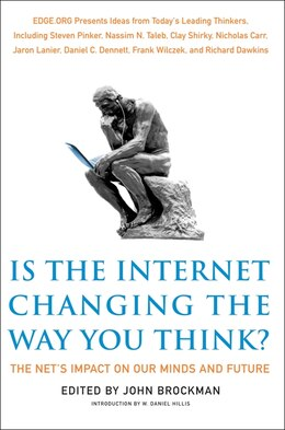 Book Is the Internet Changing the Way You Think?: The Net's Impact on Our Minds and Future by John Brockman