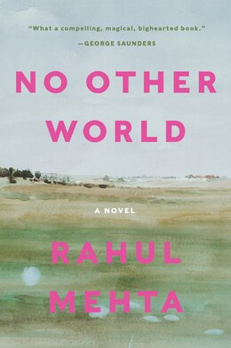 Book No Other World: A Novel by Rahul Mehta