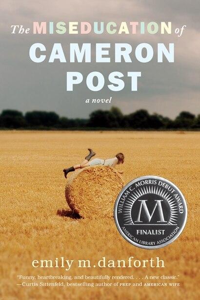 The Miseducation Of Cameron Post de Emily M. Danforth