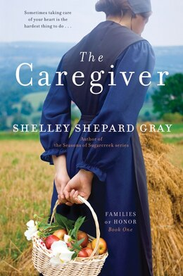 Book The Caregiver: Families of Honor, Book One by Shelley Shepard Gray