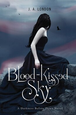 Book Blood-Kissed Sky: A Darkness Before Dawn Novel by J. A. London