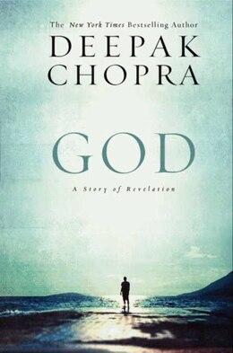 Book God: A Story Of Revelation by Deepak Chopra