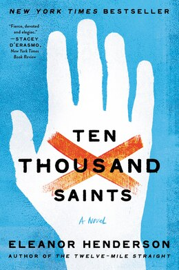 Book Ten Thousand Saints by Eleanor Henderson