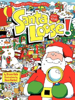 Book Santa On The Loose!: A Seek And Solve Mystery! by Bruce Hale