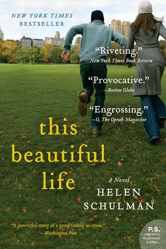 This Beautiful Life: A Novel by Helen Schulman
