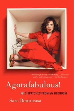 Book Agorafabulous!: Dispatches From My Bedroom by Sara Benincasa