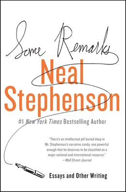Book Some Remarks: Essays And Other Writing by Neal Stephenson