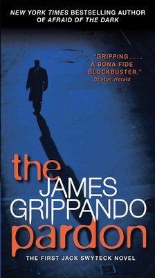 Book The Pardon: The First Jack Swyteck Novel by James Grippando