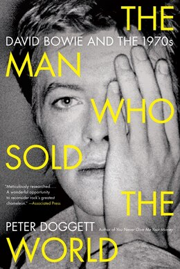 Book The Man Who Sold The World: David Bowie And The 1970s by Peter Doggett