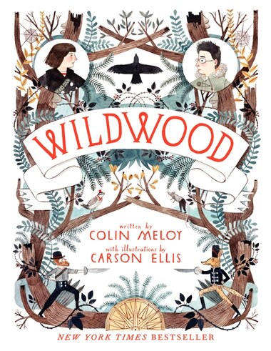 Wildwood: The Wildwood Chronicles, Book I by Colin Meloy