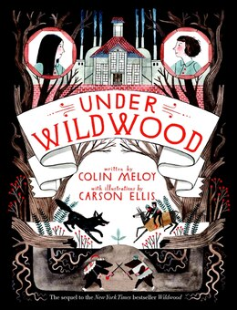 Book Under Wildwood: The Wildwood Chronicles, Book Ii by Colin Meloy