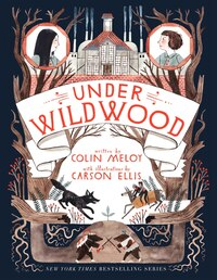 Under Wildwood: The Wildwood Chronicles, Book II