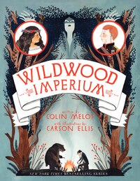 Wildwood Imperium: The Wildwood Chronicles, Book III
