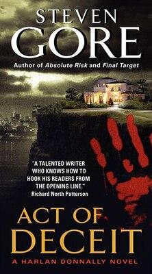 Book Act Of Deceit: A Harlan Donnally Novel by Steven Gore