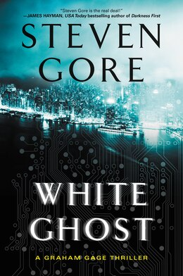 Book White Ghost: A Graham Gage Thriller by Steven Gore