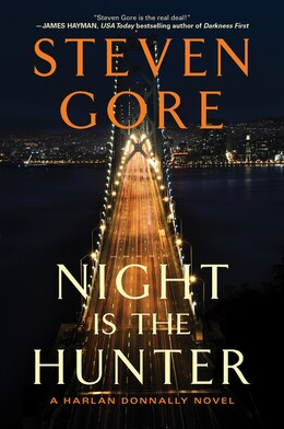 Book Night Is The Hunter: A Harlan Donnally Novel by Steven Gore
