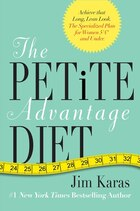 The Petite Advantage Diet: Achieve That Long, Lean Look. The Specialized Plan For Women 5'4 And…