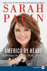 America By Heart: Reflections on Family, Faith, and Flag