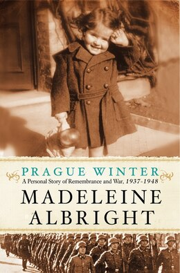 Book Prague Winter: A Personal Story of Remembrance and War, 1937-1948 by Madeleine Albright