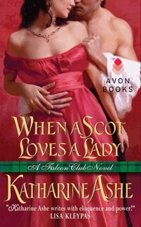 When A Scot Loves A Lady: A Falcon Club Novel