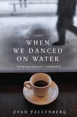 Book When We Danced On Water: A Novel by Evan Fallenberg