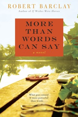 Book More Than Words Can Say: A Novel by Robert Barclay