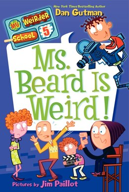 Book My Weirder School #5: Ms. Beard Is Weird!: Ms. Beard Is Weird! by Dan Gutman