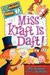 My Weirder School #7: Miss Kraft Is Daft!: Miss Kraft Is Daft! by Dan Gutman