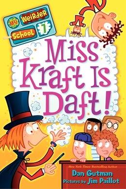 Book My Weirder School #7: Miss Kraft Is Daft!: Miss Kraft Is Daft! by Dan Gutman