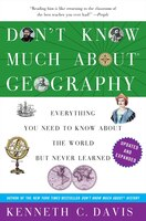 Don't Know Much About® Geography: Revised And Updated Edition