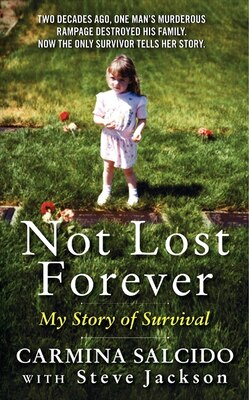 Book Not Lost Forever: My Story of Survival by Carmina Salcido