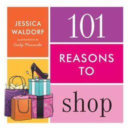 Book 101 Reasons to Shop by Jessica Waldorf