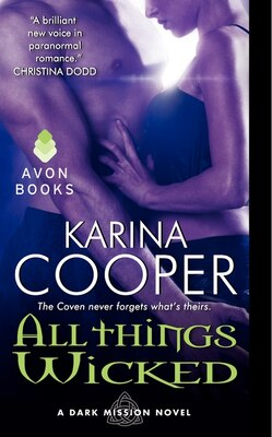 Book All Things Wicked: A Dark Mission Novel by Karina Cooper