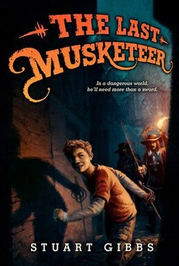Book The Last Musketeer by Stuart Gibbs
