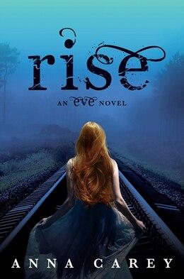 Book Rise: An Eve Novel by Anna Carey