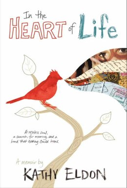 Book In The Heart Of Life: A Memoir by Kathy Eldon