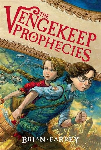 The Vengekeep Prophecies by Brian Farrey