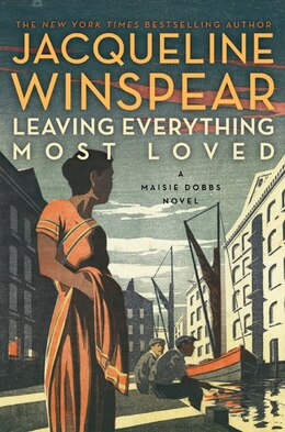 Book Leaving Everything Most Loved: A Maisie Dobbs Novel by Jacqueline Winspear