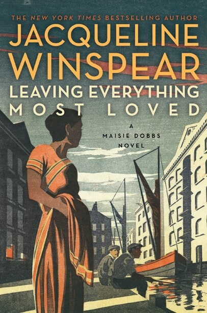 Leaving Everything Most Loved: A Maisie Dobbs Novel by Jacqueline Winspear
