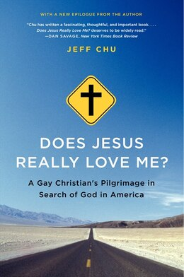 Book Does Jesus Really Love Me?: A Gay Christian's Pilgrimage In Search Of God In America by Jeff Chu